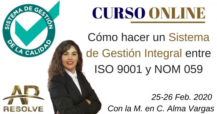 25-26 Feb. 2020 ONLINE Cómo hacer un Sistema de Gestión Integral entre ISO 9001 y NOM 059