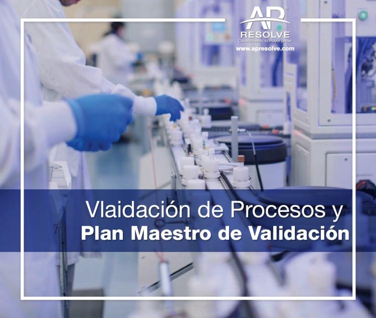 26-27 Jul. 2019 Validación de Procesos y Plan Maestro de Validación