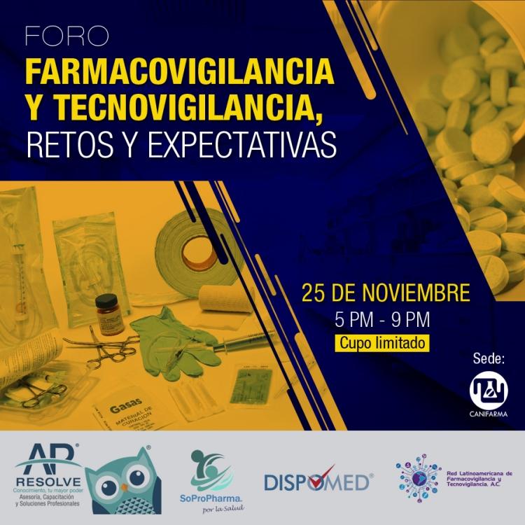 25 Nov. 2019 FORO Farmacovigilancia y Tecnovigilancia, retos y expectativas