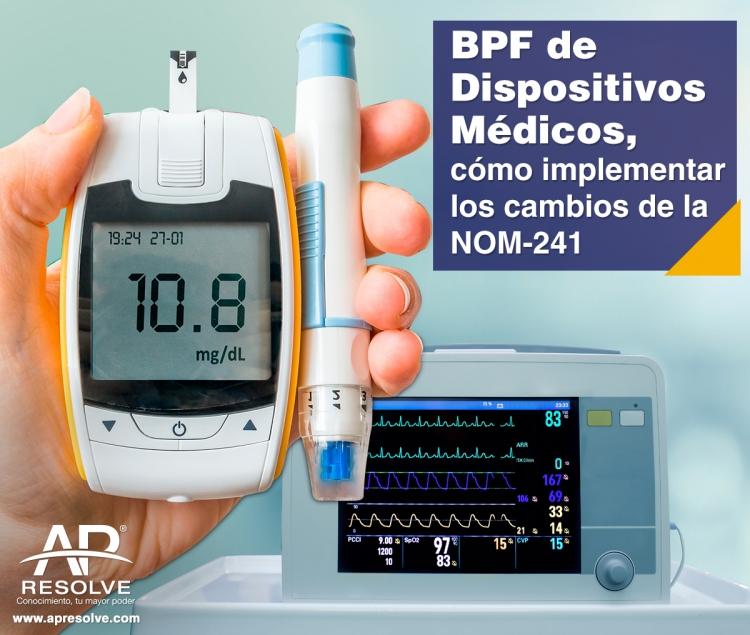 02 Abr. 2018 BPF de Dispositivos Médicos, cómo implementar los cambios, NOM-241