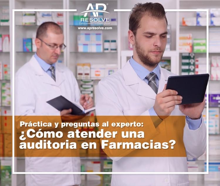 26 Abr. 2018 PRÁCTICA Y PREGUNTAS AL EXPERTO: ¿Cómo atender una Auditoria en farmacias?