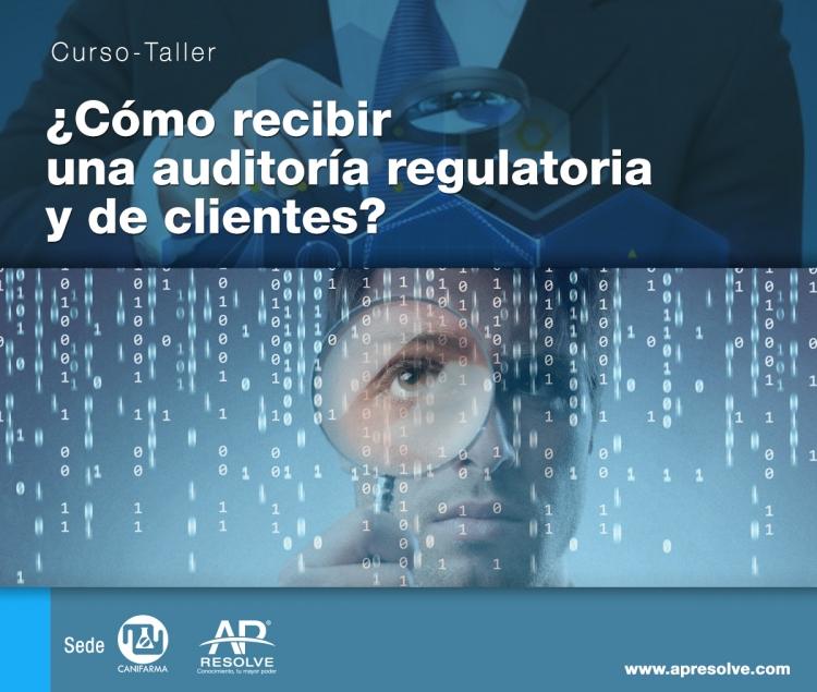 07-08 Mar. 2018 ¿Cómo recibir una auditoria regulatoria y de clientes?