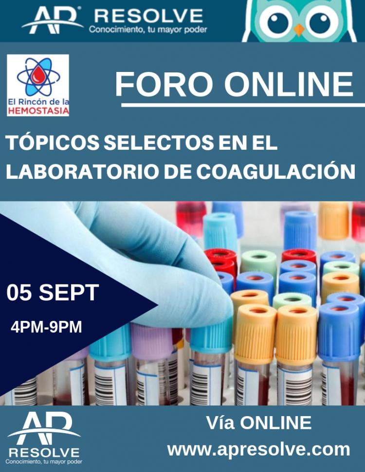 FORO ONLINE: Tópicos Selectos en el Laboratorio de Coagulación
