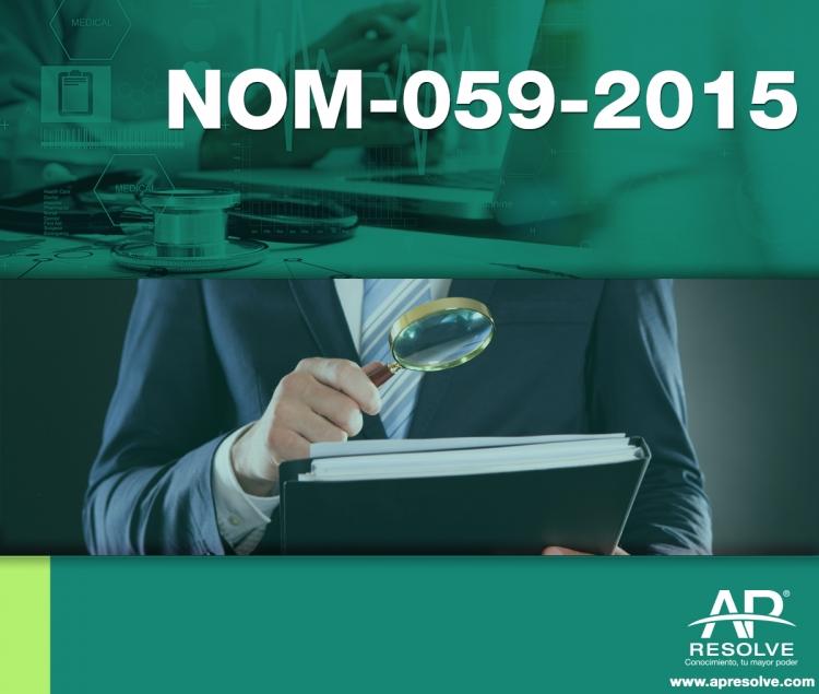 06 Jul. 2018 PRÁCTICA Y PREGUNTAS AL EXPERTO: NOM-059-SSA1-2015