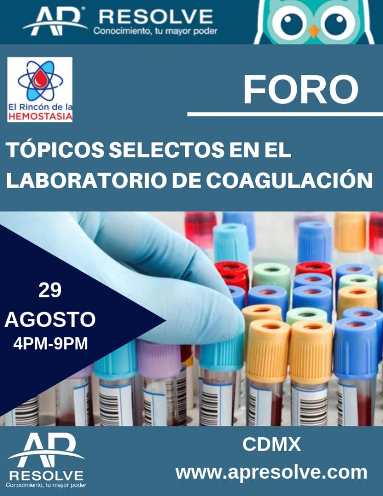 FORO: Tópicos Selectos en el Laboratorio de Coagulación